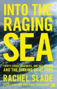 Into the Raging Sea: Thirty-three mariners, one megastorm and the sinking of El Faro