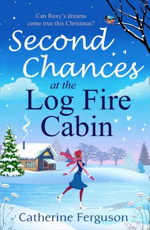 Second Chances at the Log Fire Cabin Paperback  by Catherine Ferguson