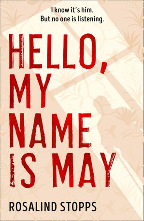 Hello, My Name is May Hardcover  by Rosalind Stopps