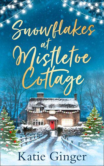 Snowflakes at Mistletoe Cottage - Katie Ginger