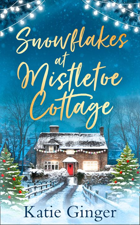 Snowflakes at Mistletoe Cottage - Katie Ginger