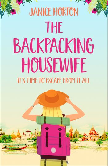 The Backpacking Housewife (The Backpacking Housewife, Book 1) - Janice Horton