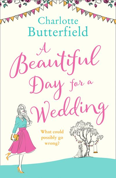 A Beautiful Day for a Wedding - Charlotte Butterfield