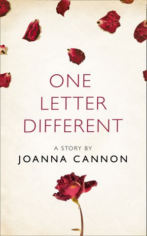 One Letter Different: A Story from the collection, I Am Heathcliff eBook  by Joanna Cannon