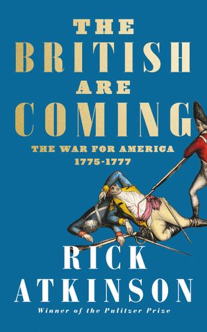 the-british-are-coming-the-war-for-america-lexington-to-princeton-1775-1777