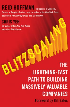 Blitzscaling: The Lightning-Fast Path to Building Massively Valuable Companies eBook  by