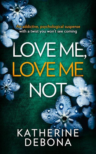 Love Me, Love Me Not - Katherine Debona