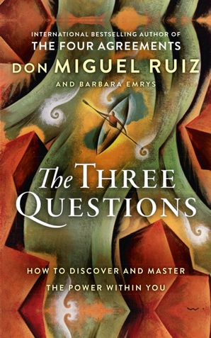 The Three Questions: How to Discover and Master the Power Within You eBook  by