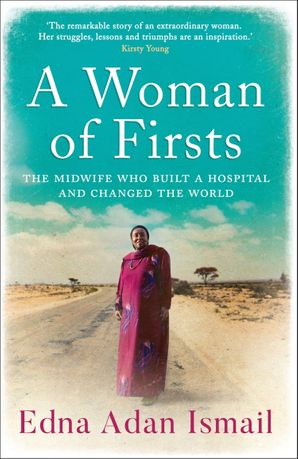 A Woman of Firsts: The midwife who built a hospital and changed the world Hardcover  by