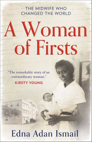 A Woman of Firsts: The midwife who built a hospital and changed the world eBook  by