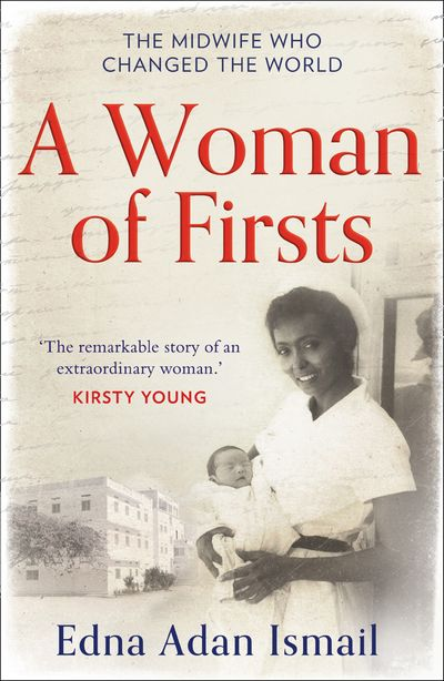 A Woman of Firsts: The midwife who built a hospital and changed the world - Edna Adan Ismail, With Wendy Holden