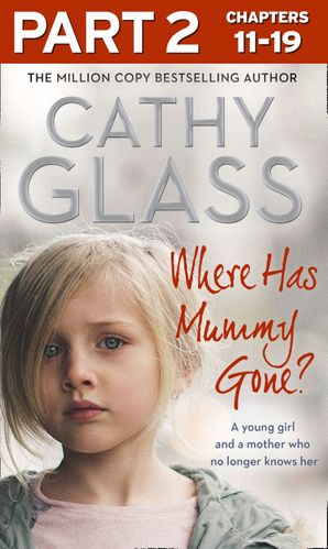 Where Has Mummy Gone?: Part 2 of 3: A young girl and a mother who no longer knows her eBook  by