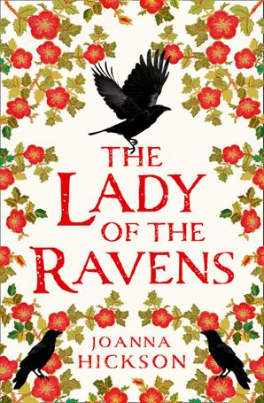 The Lady of the Ravens (Queens of the Tower, Book 1) Hardcover  by Joanna Hickson