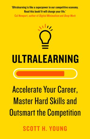 Ultralearning: Seven Strategies for Mastering Hard Skills and Getting Ahead eBook  by Scott Young