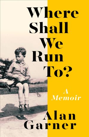 Where Shall We Run To? Hardcover  by Alan Garner