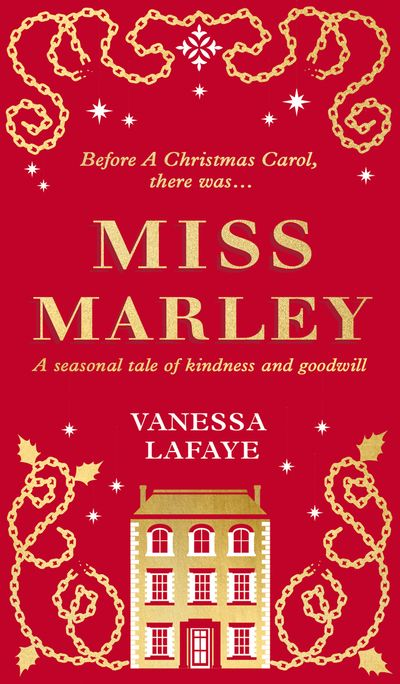 Miss Marley: A Christmas ghost story – a prequel to A Christmas Carol - Vanessa Lafaye, With Rebecca Mascull