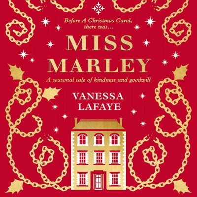 Miss Marley: A Christmas ghost story – a prequel to A Christmas Carol - Vanessa Lafaye, With Rebecca Mascull, Read by Josie Dunn