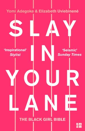 Slay In Your Lane: The Black Girl Bible Paperback  by Yomi Adegoke