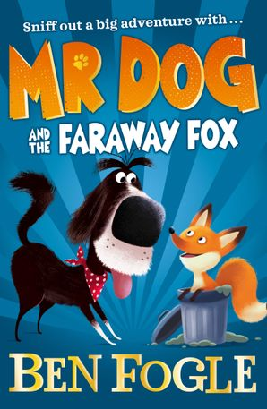 Mr Dog and the Faraway Fox (Mr Dog) Paperback  by Ben Fogle