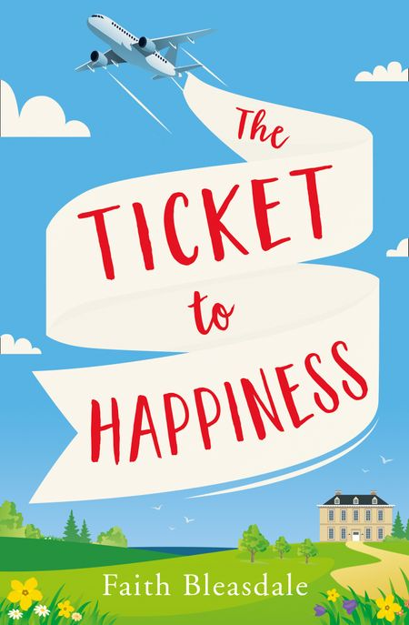 The Ticket to Happiness - Faith Bleasdale