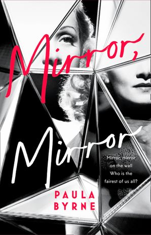Mirror, Mirror Hardcover  by Paula Byrne