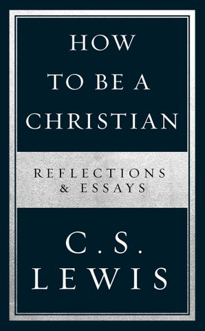 how-to-be-a-christian-reflections-and-essays