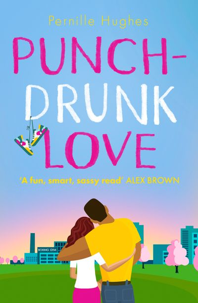 Punch-Drunk Love - Pernille Hughes