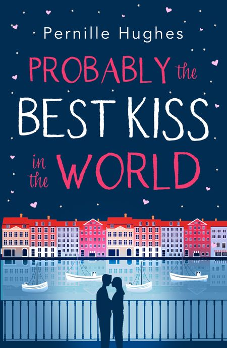 Probably the Best Kiss in the World - Pernille Hughes