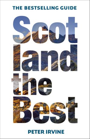 Scotland The Best: The bestselling guide Paperback 13th edition by Peter Irvine