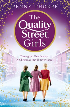 The Quality Street Girls (Quality Street, Book 1) Paperback  by Penny Thorpe
