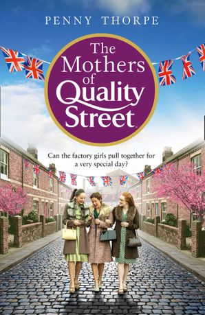 The Mothers of Quality Street (Quality Street, Book 2) Hardcover  by Penny Thorpe