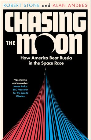 Chasing the Moon: How America Beat Russia in the Space Race Paperback  by Robert Stone