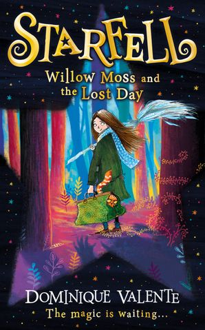Starfell: Willow Moss and the Lost Day (Starfell, Book 1) eBook  by