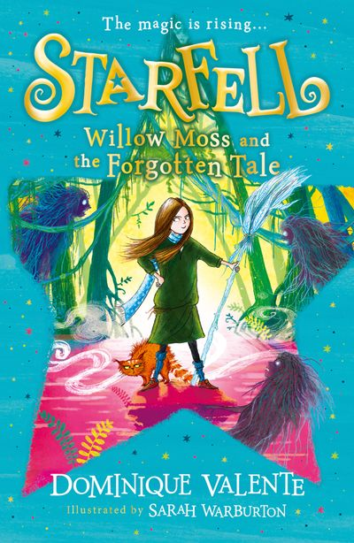 Starfell: Willow Moss and the Forgotten Tale (Starfell, Book 2) - Dominique Valente, Illustrated by Sarah Warburton