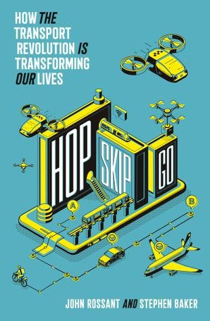 hop-skip-go-how-the-transport-revolution-is-transforming-our-lives