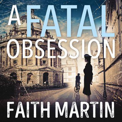 A Fatal Obsession (Ryder and Loveday, Book 1) - Faith Martin, Read by Stephanie Racine