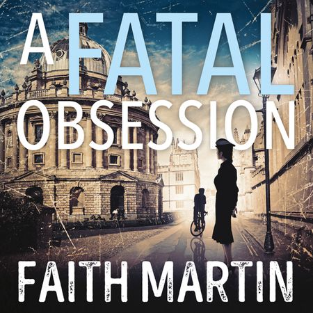 A Fatal Obsession (Ryder and Loveday, Book 1) - Faith Martin, Read by Stephanie Racine