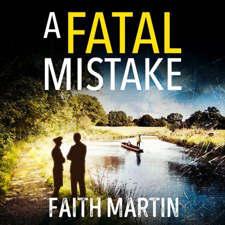 A Fatal Mistake (Ryder and Loveday, Book 2) - Faith Martin, Read by Stephanie Racine