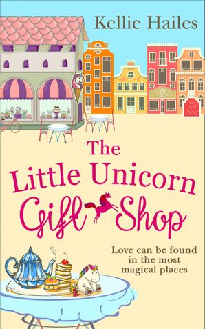 The Little Unicorn Gift Shop Paperback  by Kellie Hailes
