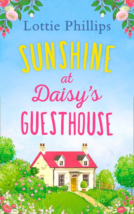 Sunshine at Daisy's Guesthouse - Lottie Phillips