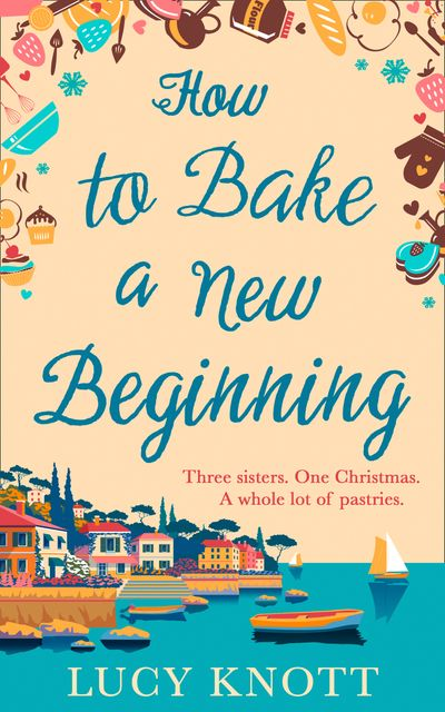 How to Bake a New Beginning - Lucy Knott