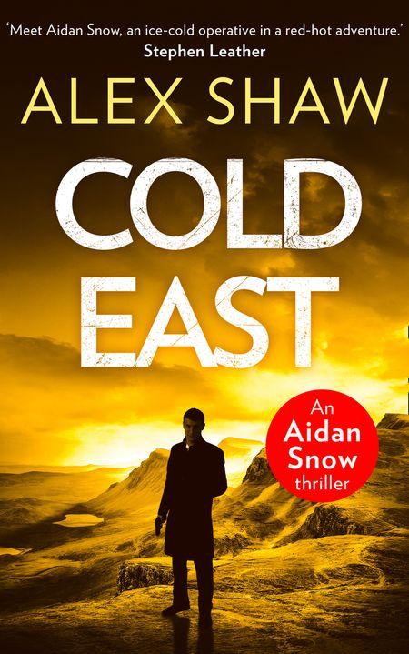 Cold East (An Aidan Snow SAS Thriller, Book 3) - Alex Shaw