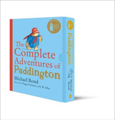 The Complete Adventures of Paddington - Michael Bond, Illustrated by Peggy Fortnum and R. W. Alley