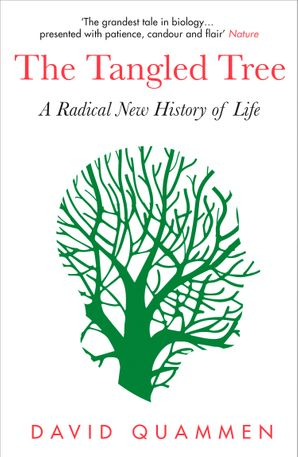 The Tangled Tree: A Radical New History of Life Paperback  by David Quammen
