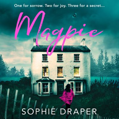 Magpie - Sophie Draper, Read by Antonia Beamish and Richard Trinder