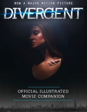 The Divergent Official Illustrated Movie Companion eBook  by Veronica Roth