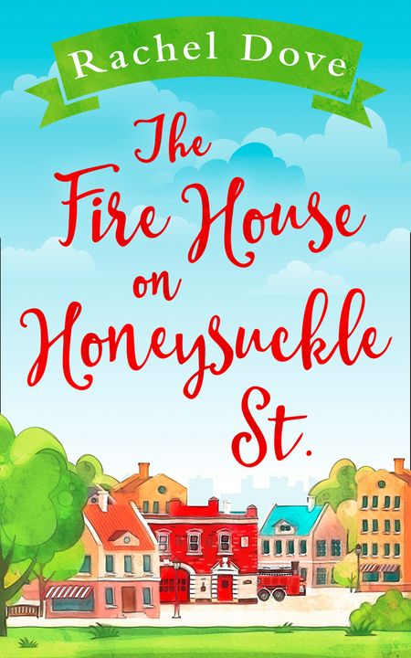 The Fire House on Honeysuckle Street - Rachel Dove