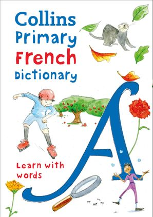 Collins Primary French Dictionary: Learn with words Paperback  by Maria Herbert-Liew