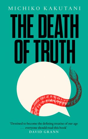 The Death of Truth Hardcover  by