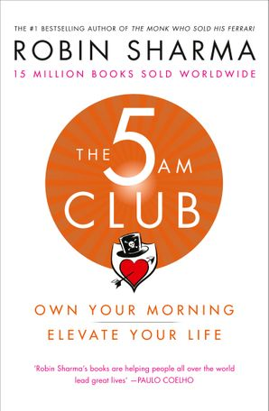 The 5 AM Club: Own Your Morning. Elevate Your Life. Paperback  by Robin Sharma